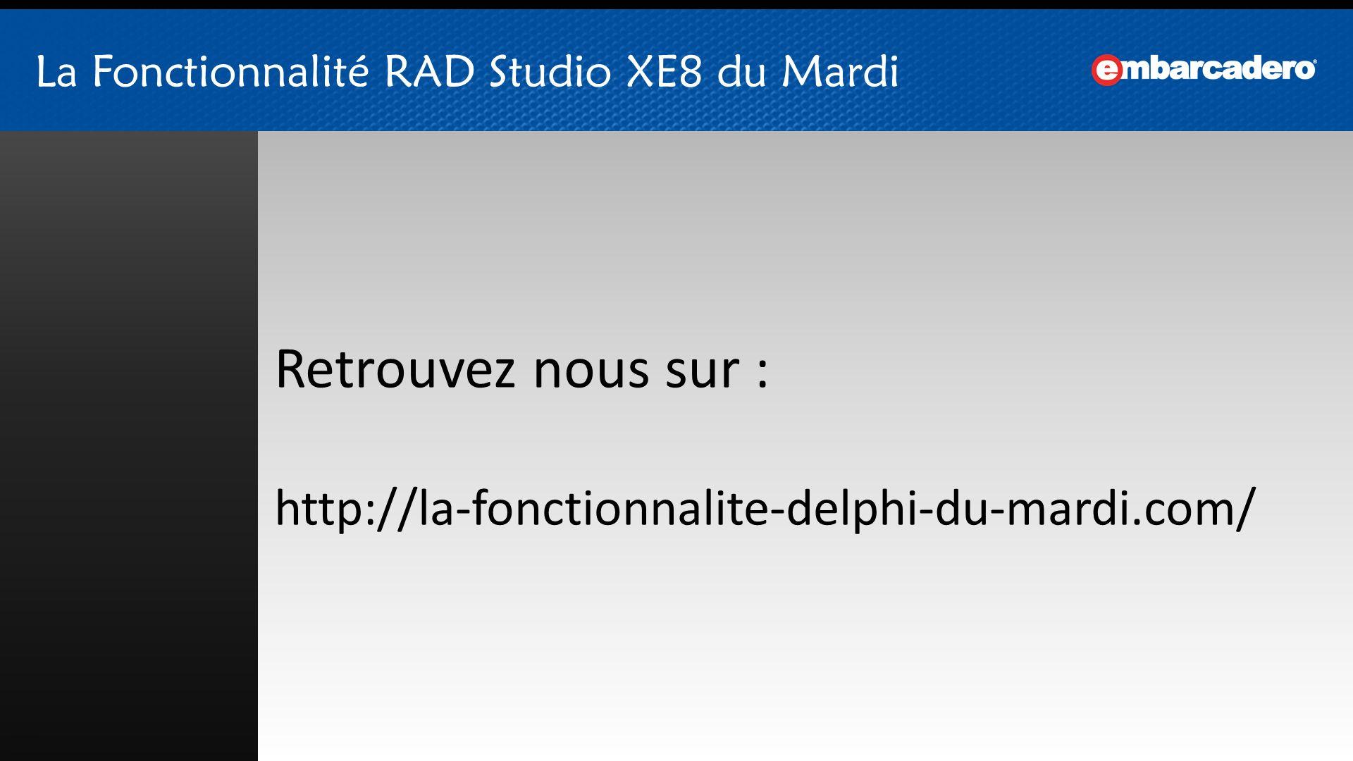 La Fonctionnalité Delphi XE8 du Mardi